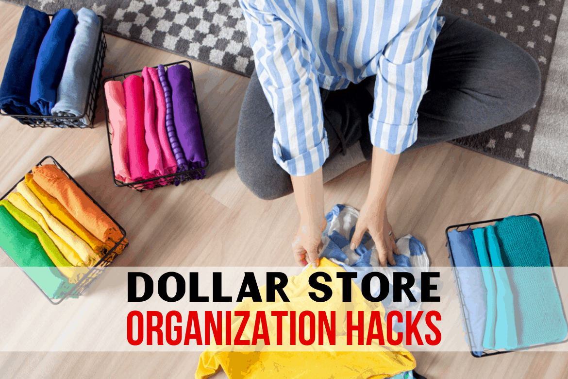 Woman folding colorful clothing into dollar store baskets, words that read dollar store organization hacks in black and red letters