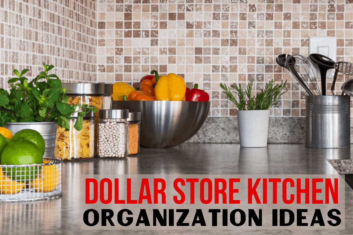 Organized kitchen counter with canisters and utensil holders, with words Dollar Store Kitchen Organization Ideas