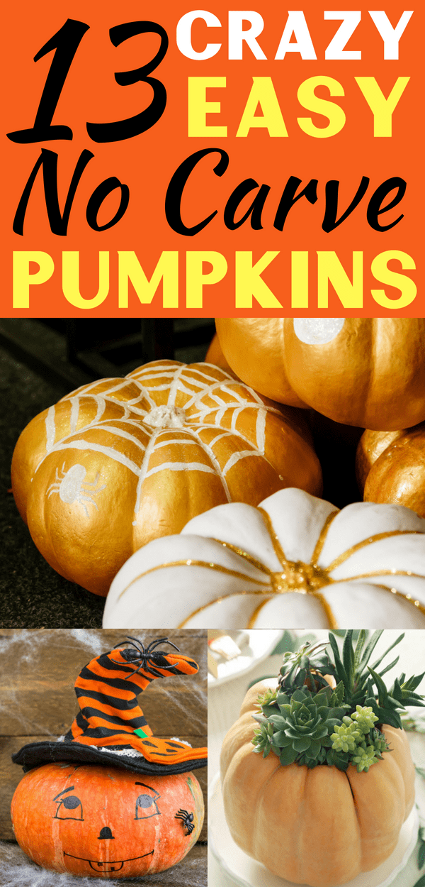 EASY no carve pumpkins for Halloween!  These no-carve pumpkin decorating ideas are so CREATIVE! Halloween & Fall Decorations DIY #halloween #pumpkin #fall