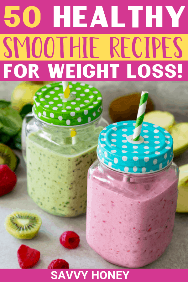 "Two healthy smoothies in mason jar with lid and straw, fruit in background, Reads, ""50 healthy smoothie recipes for weight loss."""
