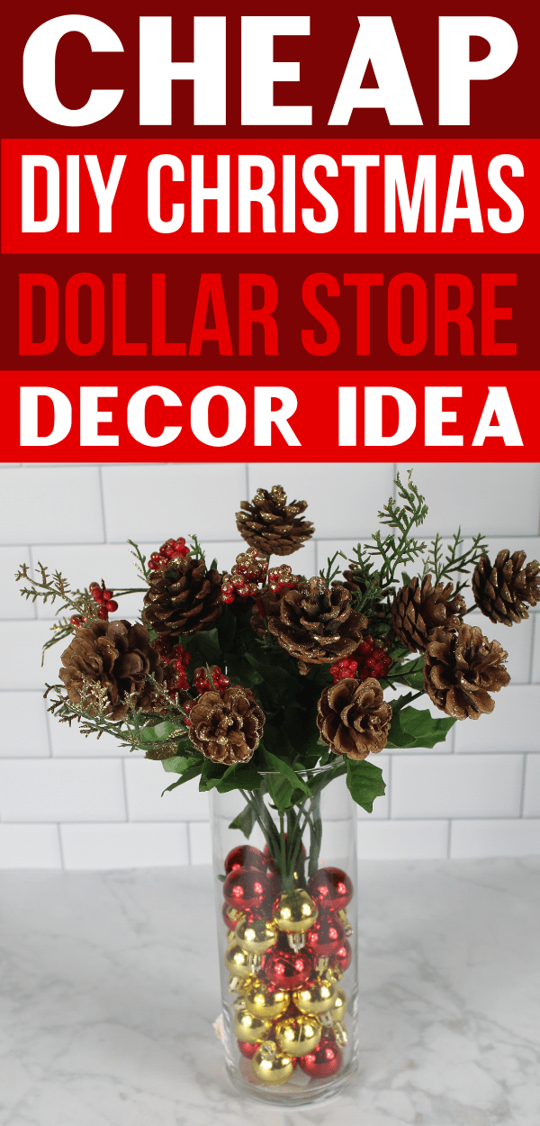 Pinterest pin of inexpensive arrangement with ornaments, pinecones, and a glass vase